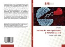 Copertina di Intérêt du testing de l'HER-2 dans les cancers
