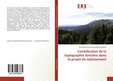 Couverture de Contribution de la topographie foncière dans le projet de reboisement