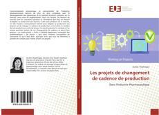 Bookcover of Les projets de changement de cadence de production