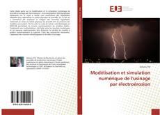 Couverture de Modélisation et simulation numérique de l'usinage par électroérosion