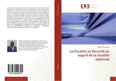 Bookcover of La fiscalité au Burundi au regard de la fiscalité optimale
