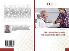 Bookcover of Les tumeurs osseuses malignes de l'adolescent