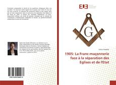 Bookcover of 1905: La Franc-maçonnerie face à la séparation des Eglises et de l'Etat