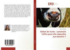 Copertina di Robot de traite : comment l'offre peut elle répondre aux besoins ?