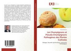 Borítókép a  Les Champignons et Pseudo-Champignons Pathogènes des Plantes Cultivées - hoz