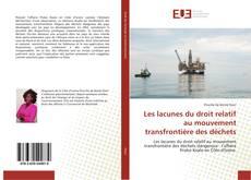 Bookcover of Les lacunes du droit relatif au mouvement transfrontière des déchets