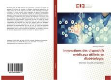 Copertina di Innovations des dispositifs médicaux utilisés en diabétologie: