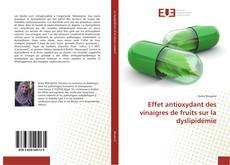 Couverture de Effet antioxydant des vinaigres de fruits sur la dyslipidémie