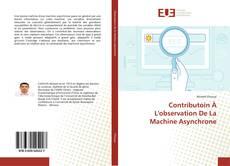 Couverture de Contributoin À L'observation De La Machine Asynchrone