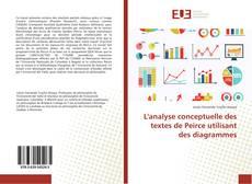 Bookcover of L'analyse conceptuelle des textes de Peirce utilisant des diagrammes