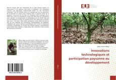 Couverture de Innovations technologiques et participation paysanne au développement