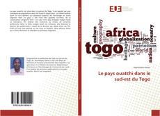 Le pays ouatchi dans le sud-est du Togo的封面