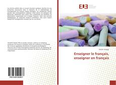 Bookcover of Enseigner le français, enseigner en français