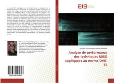 Analyse de performance des techniques MISO appliquées au norme DVB-T2 kitap kapağı