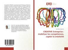 Couverture de CREATIVE Entreprise : mobiliser les compétences, capter la créativité