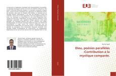 Bookcover of Dieu, poésies parallèles :Contribution à la mystique comparée.