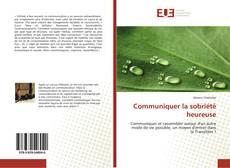 Bookcover of Communiquer la sobriété heureuse