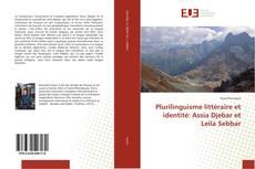 Bookcover of Plurilinguisme littéraire et identité: Assia Djebar et Leila Sebbar