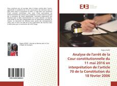 Bookcover of Analyse de l'arrêt de la Cour constitutionnelle du 11 mai 2016 en interprétation de l'article 70 de la Constitution du 18 février 2006