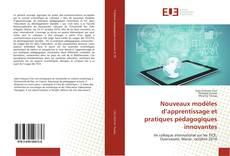 Bookcover of Nouveaux modèles d'apprentissage et pratiques pédagogiques innovantes