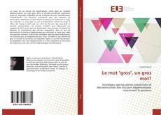 """Bookcover of Le mot """"gros"""", un gros mot?"""