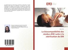 Couverture de La biocompatibilité des résidus d'OE suite à la stérilisation de DM