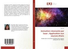 Bookcover of Ionisation résonante par laser : Application aux sources d'ions