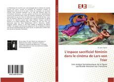 Bookcover of L'espace sacrificiel féminin dans le cinéma de Lars von Trier