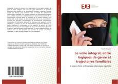 Bookcover of Le voile intégral, entre logiques de genre et trajectoires familiales