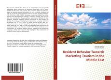 Couverture de Resident Behavior Towards Marketing Tourism in the Middle East