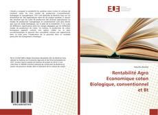 Bookcover of Rentabilité Agro Economique coton Biologique, conventionnel et Bt