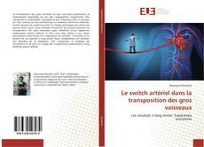 Bookcover of Le switch artériel dans la transposition des gros vaisseaux