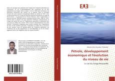 Copertina di Pétrole, développement économique et l'évolution du niveau de vie