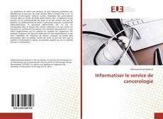 Bookcover of Informatiser le service de cancerologie