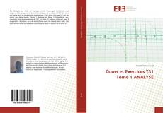 Bookcover of Cours et Exercices TS1 Tome 1 ANALYSE