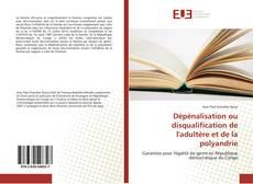 Dépénalisation ou disqualification de l'adultère et de la polyandrie kitap kapağı