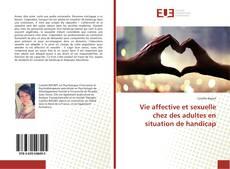 Bookcover of Vie affective et sexuelle chez des adultes en situation de handicap