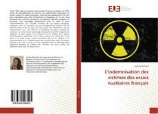 Bookcover of L'indemnisation des victimes des essais nucléaires français