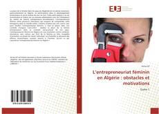 Обложка L'entrepreneuriat féminin en Algérie : obstacles et motivations