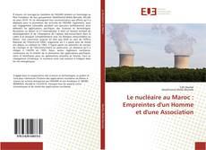 Le nucléaire au Maroc : Empreintes d'un Homme et d'une Association的封面