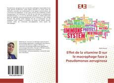 Couverture de Effet de la vitamine D sur le macrophage face à Pseudomonas aeruginosa