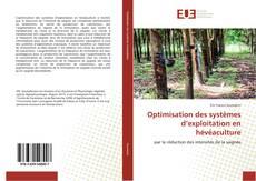Couverture de Optimisation des systèmes d'exploitation en hévéaculture