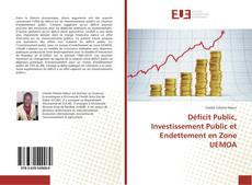 Couverture de Déficit Public, Investissement Public et Endettement en Zone UEMOA