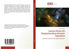 Lecture Notes On Dissipative Bose-Einstein Equations的封面
