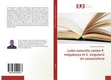 Lutte naturelle contre P. megakarya et S. singularis en cacaoculture kitap kapağı