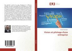Bookcover of Vision et pilotage d'une entreprise