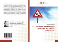 Bookcover of La Création d'une Enseigne de Mode: UN MÉTIER D'OUVRIERS
