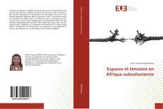 Portada del libro de Espaces et tensions en Afrique subsaharienne