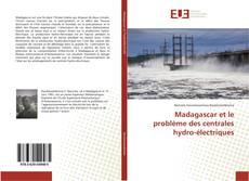 Madagascar et le problème des centrales hydro-électriques kitap kapağı