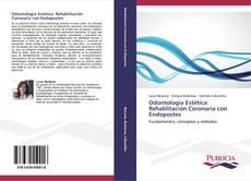Borítókép a  Odontología Estética: Rehablitación Coronaria con Endopostes - hoz
